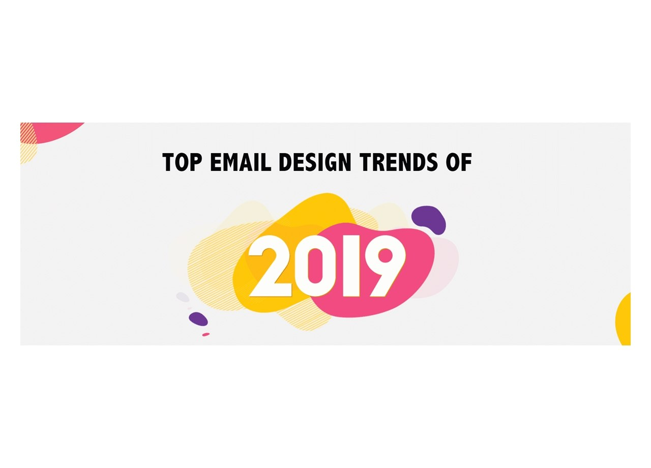 Eight Top Email Design Trends of 2019 [Infographic]