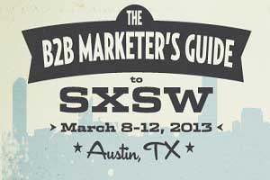 The B2B Marketer's Guide to SXSW [Infographic]
