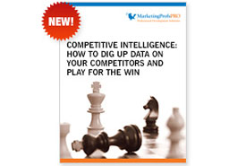 PRO How To Guide: Competitive Intelligence: How to Dig Up Data on Your Competitors and Play for the Win