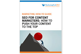 How-To Guide: SEO for Content Marketers—How to Push Your Content to the Top