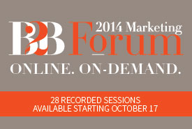 Online, On-Demand Access to 28 B2B Forum Sessions. Register Now!