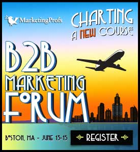 5 Excellent Reasons to Attend the MarketingProfs B2B Forum 2011