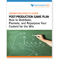 Post-Production Game Plan: How to Distribute, Promote, and Repurpose Your Content for the Win
