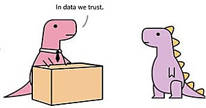 two dinosaurs at work, one saying in data we trust