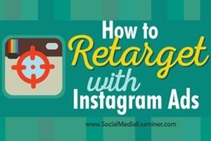 #SocialSkim: Instagram for Retargeting, Plus 14 More Stories in This Week's Roundup