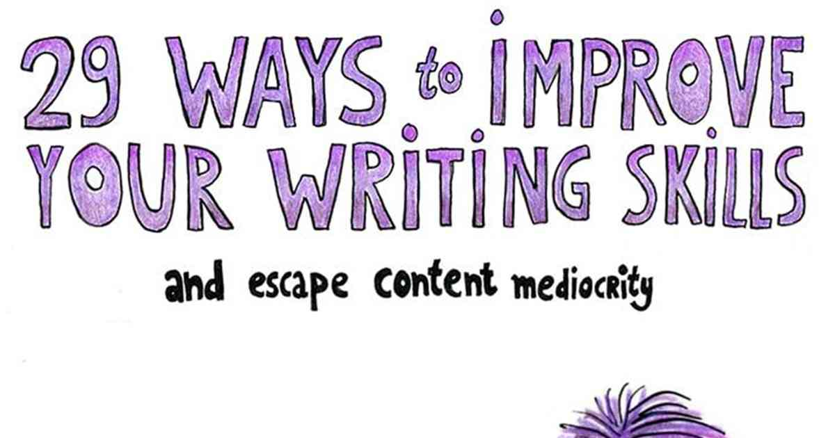 29 Ways to Improve Your Writing Skills and Avoid Content Mediocrity [Infographic]