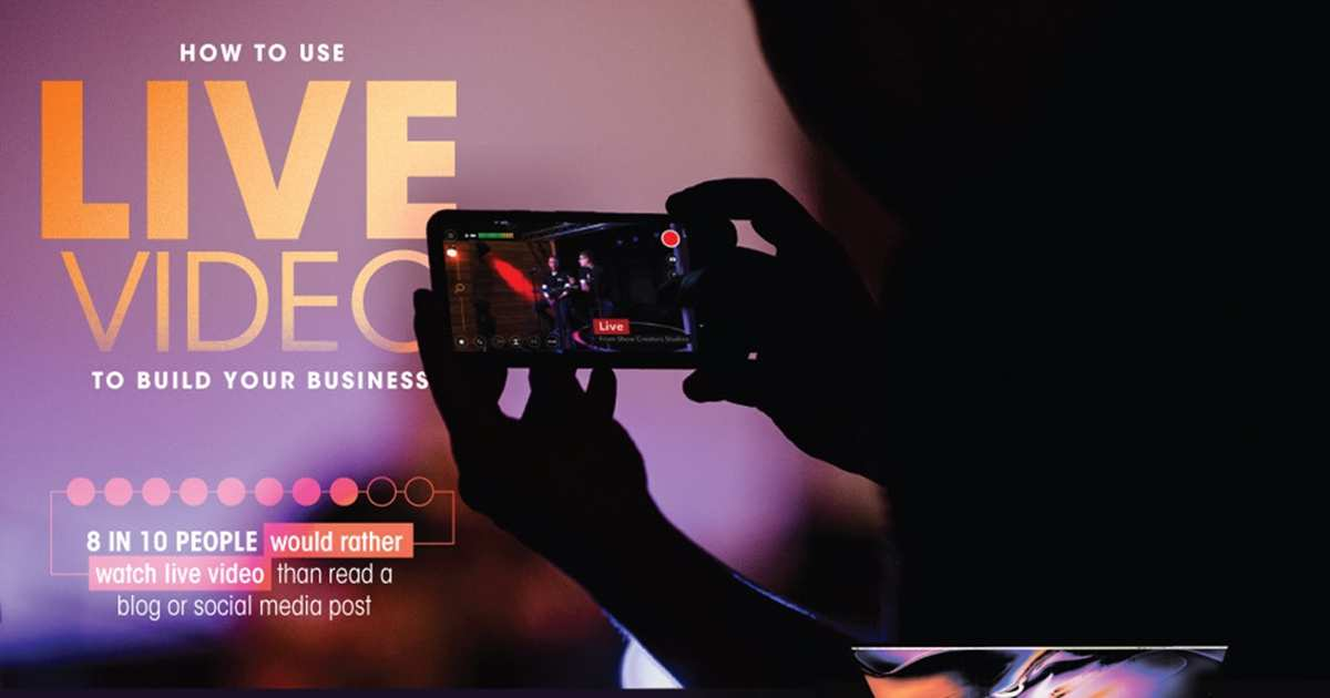 How to Use Live Video to Market Your Business [Infographic]