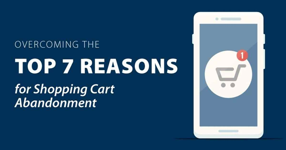 Overcoming the Top 7 Reasons for Shopping Cart Abandonment