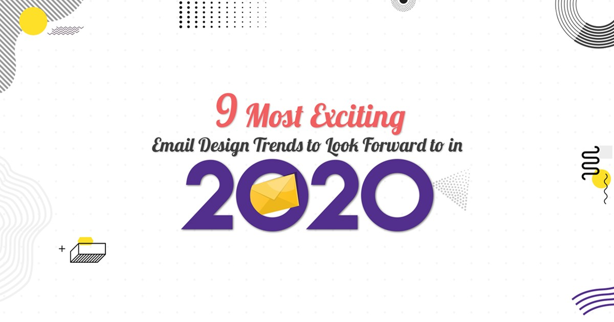 Emails Design Trends for 2020: The Future Is Here [Infographic]