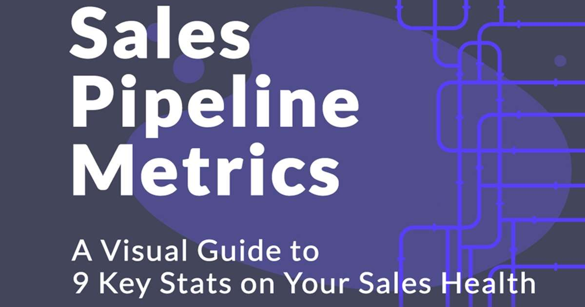 Nine Key Sales Pipeline Metrics for Healthy Sales [Infographic]