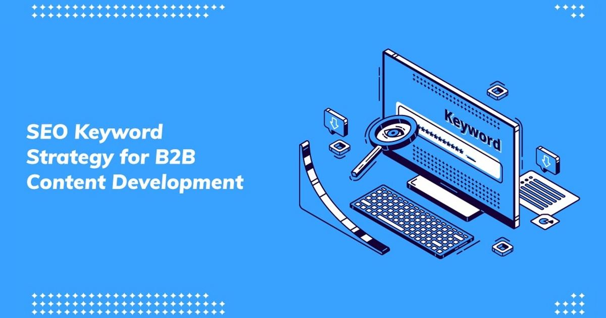SEO Keyword Strategy for B2B Content Development