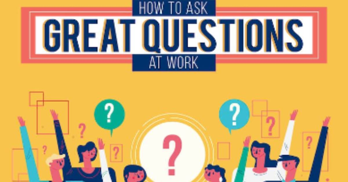 How to Ask Great Questions at Work [Infographic]