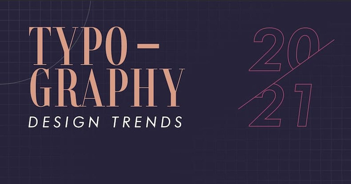 Seven Typography Design Trends for 2021 [Infographic]