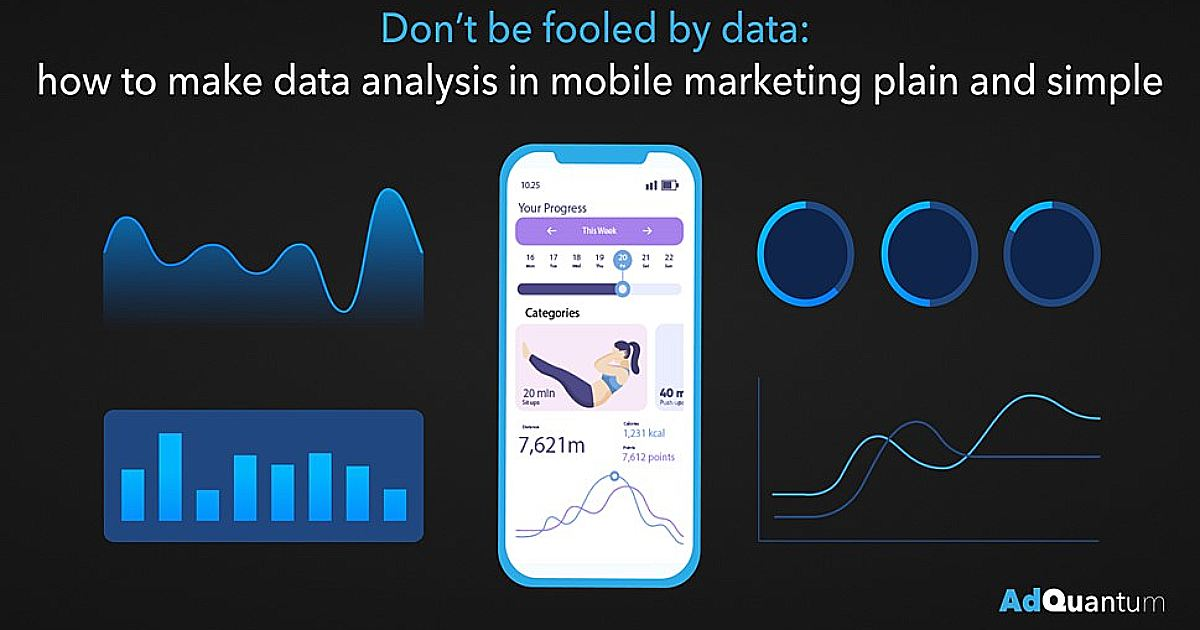 Don't Be Fooled by Data: How to Make Data Analysis in Mobile Marketing Plain and Simple