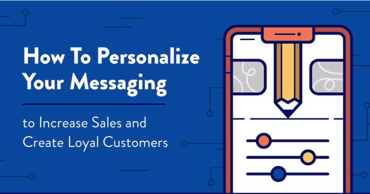 10 Actionable Ways to Personalize Your Messaging [Infographic]