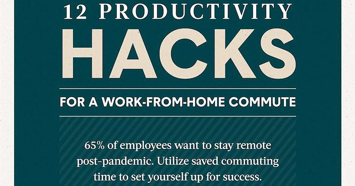 12 Work-From-Home Productivity Hacks [Infographic]