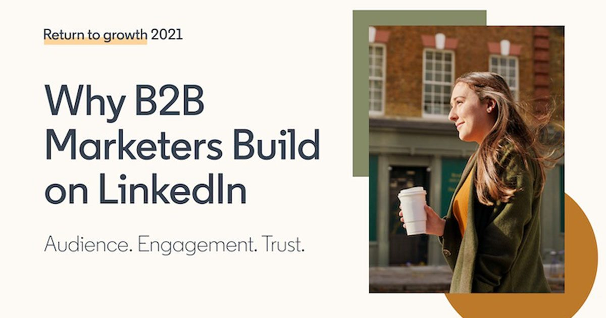 The Benefits of LinkedIn for B2B Marketers [Infographic]