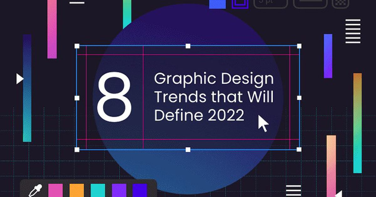 Eight Graphic Design Trends That Will Define 2022 [Infographic]
