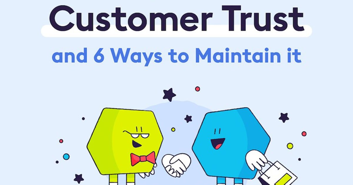 Six Ways to Maintain Customer Trust [Infographic]