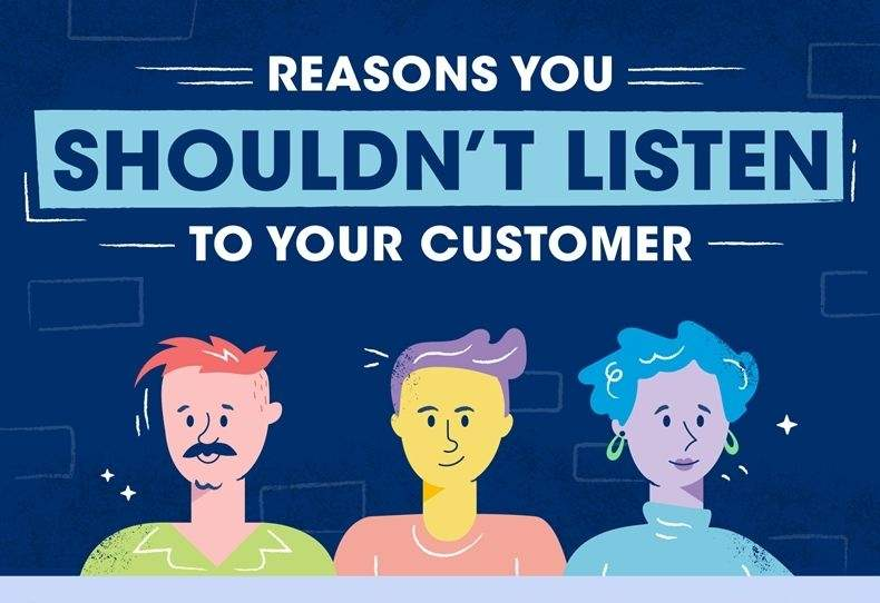 When You Shouldn't Listen to Your Customers (And When You Should) [Infographic]