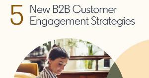 Five B2B Customer Engagement LinkedIn Strategies for 2021