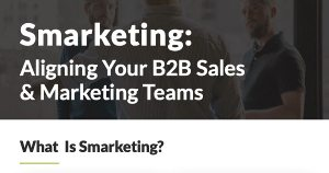 The Power of 'Smarketing' (Marketing and Sales Alignment)