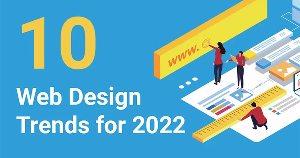 10 Web Design Trends for 2022