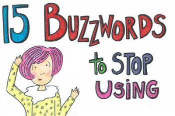 15 Marketing Buzzwords to Stop Using Immediately