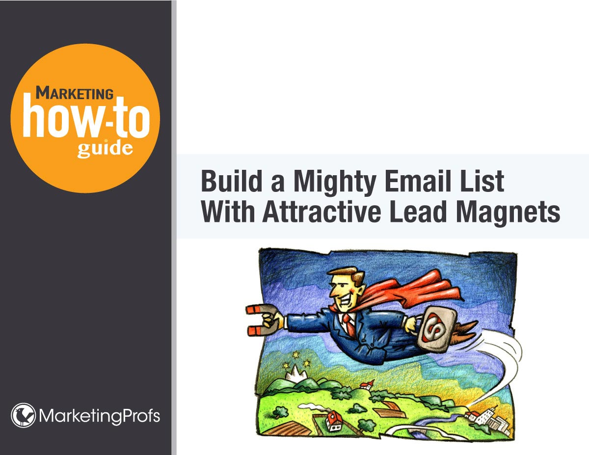Build a Mighty Email List With Lead Attractive Magnets | Free How-To