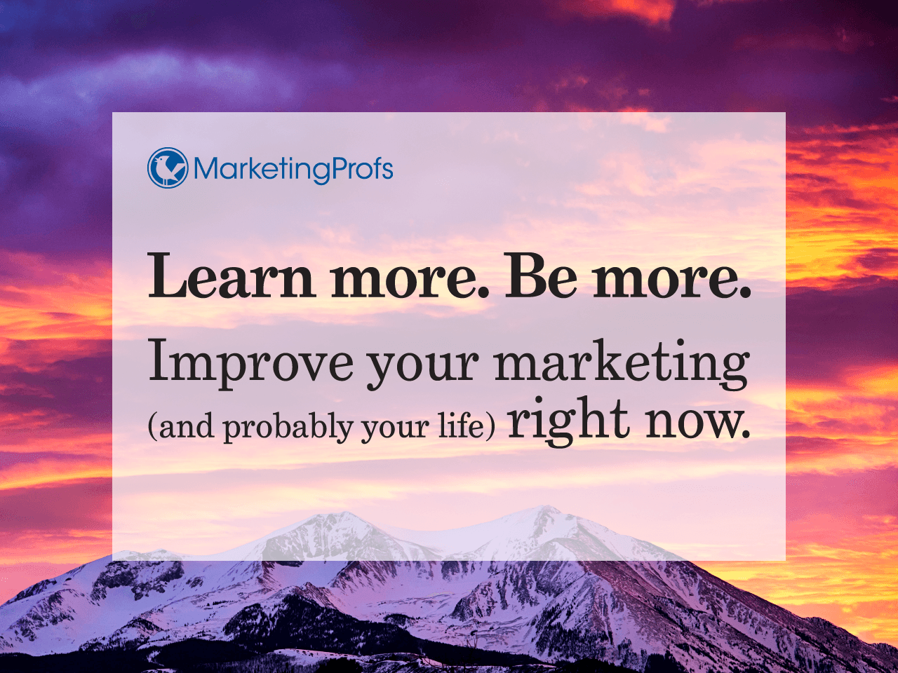 MarketingProfs | Learn more. Be More. Improve your marketing right now.